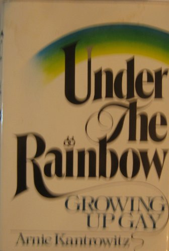 9780688031916: Under the rainbow: Growing up gay