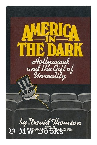 9780688032104: America in the dark: Hollywood and the gift of unreality