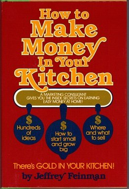 9780688032135: How To Make Money in Your Kitchen