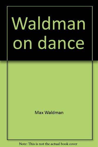 WALDMAN ON DANCE: Waldman, Max