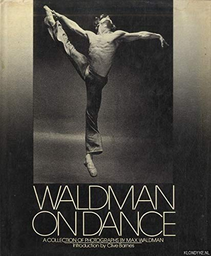 9780688032272: Waldman on dance: A Collection of Photographs by Max Waldman