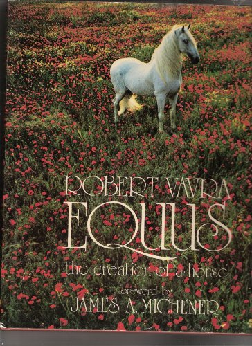 9780688032395: Equus : the Creation of a Horse ; Foreword by James A. Michener