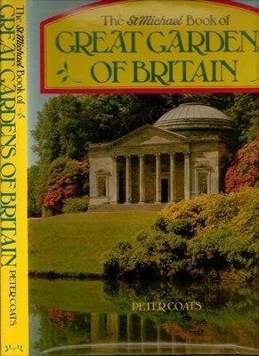Great Gardens of Britain Aka the St. Michael Book of .