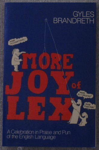 9780688032579: More Joy of Lex: An Amazing and Amusing Z to A and A to Z of Words