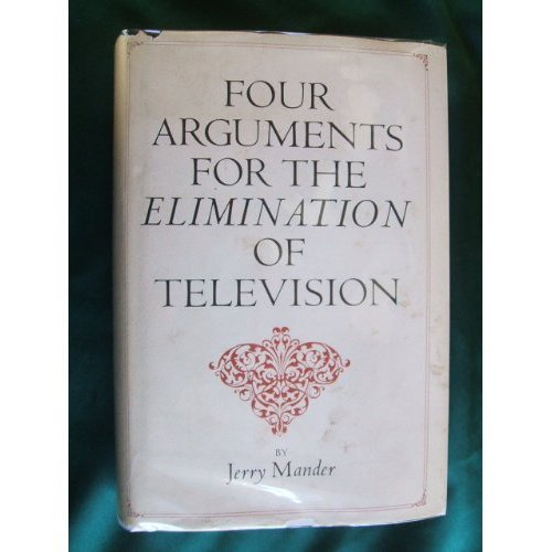 9780688032746: Four arguments for the elimination of television