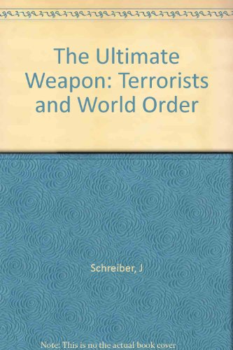 9780688032777: The ultimate weapon: Terrorists and world order