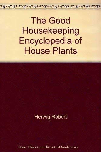 9780688033217: The Good Housekeeping encyclopedia of house plants