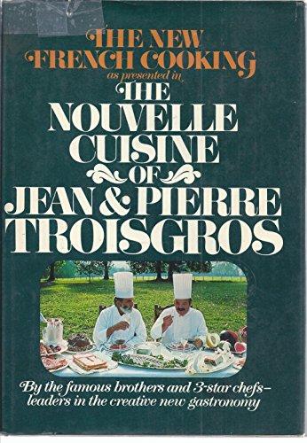 9780688033316: The nouvelle cuisine of Jean & Pierre Troisgros