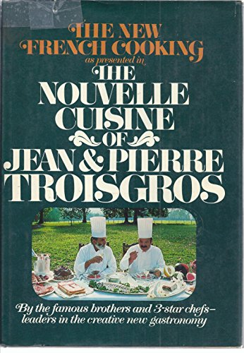 The Nouvelle Cuisine of Jean and Pierre Troisgros