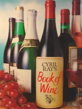 9780688033330: Cyril Ray's Book of Wine