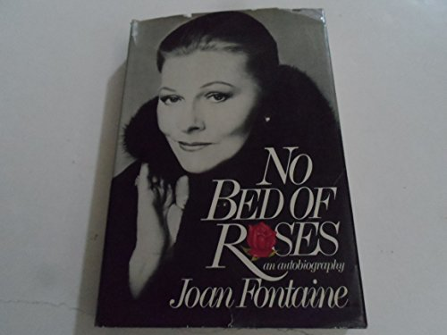 No Bed of Roses: An Autobiography: Fontaine, Joan
