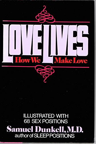 9780688033545: Lovelives: How We Make Love
