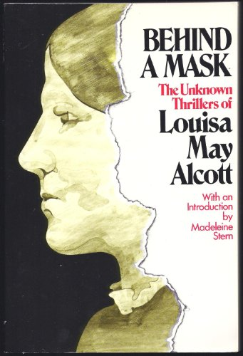 9780688033705: Behind a Mask: The Unknown Thrillers of Louisa May Alcott