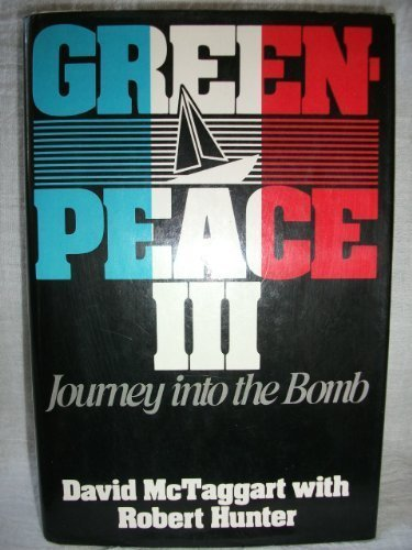 9780688033859: Greenpeace III: Journey into the bomb