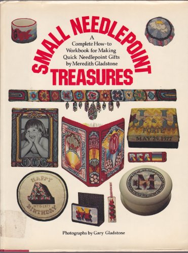 9780688033880: Small needlepoint treasures: A complete how-to workbook for making quick needlepoint gifts