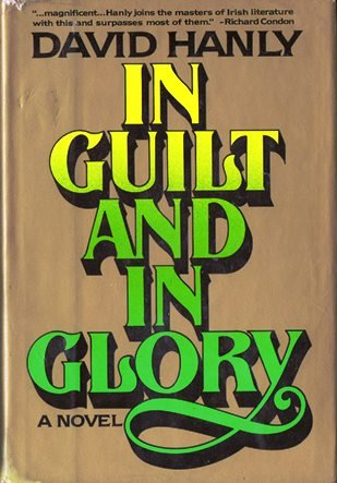 In guilt and in glory: Novel: Hanly, David