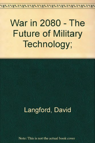 9780688034269: War in 2080: The Future of Military Technology