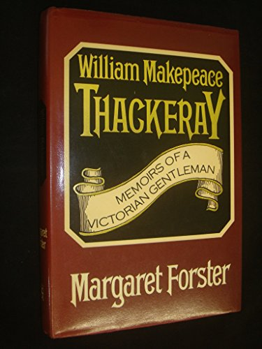 Memoirs of a Victorian gentleman, William Makepeace: Forster, Margaret