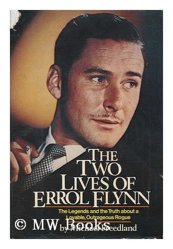 The Two Lives of Errol Flynn: Freedland, Michael