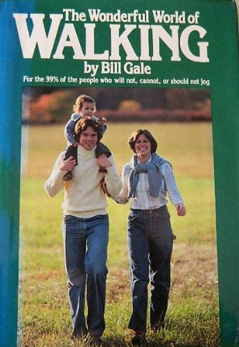 The wonderful world of walking: Gale, Bill