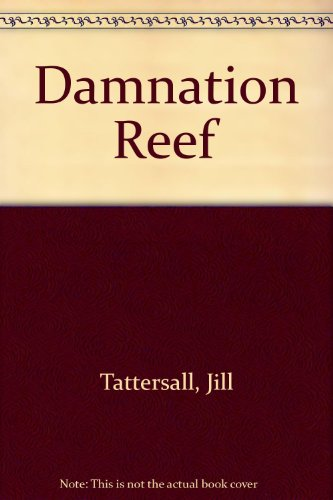 DAMNATION REEF *: TATTERSALL, Jill