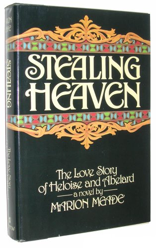 9780688034771: STEALING HEAVEN. [Hardcover] by Meade, Marion.