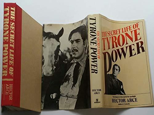 The secret life of Tyrone Power: Arce, Hector