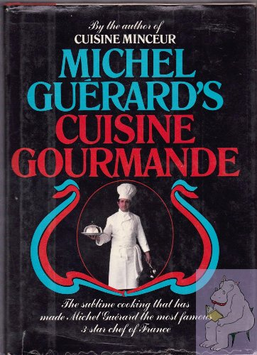 9780688035082: Michel Guerard's Cuisine Gourmande. The Sublime Cooking That Has Make Michel Guerard the Most Famous 3-Star Chef of France.