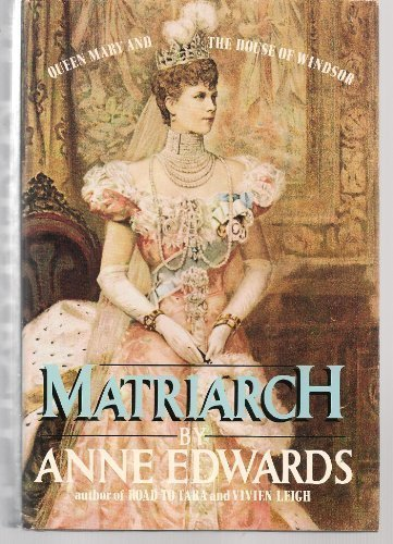 9780688035112: Matriarch: Queen Mary and the House of Windsor