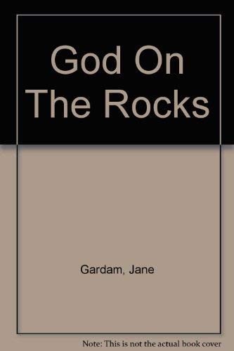 God on the rocks: Gardam, Jane