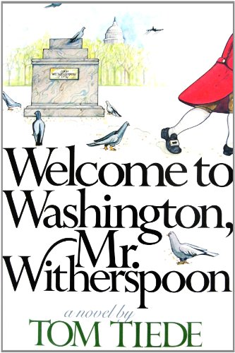 9780688035358: Welcome to Washington, Mr. Witherspoon: A novel