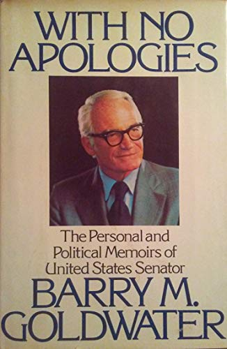 9780688035471: With no apologies: The personal and political memoirs of Barry M. Goldwater