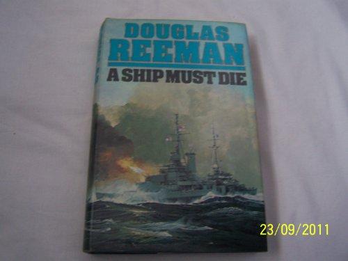 9780688035556: A Ship Must Die