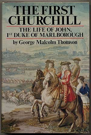 First Churchill: The Life of John, 1st Duke of Marlborough.
