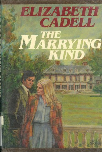 The Marrying Kind: Cadell, Elizabeth