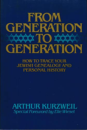 From Generation to Generation: How to Trace Your Jewish Family History and Genealogy: Kurzweil, ...
