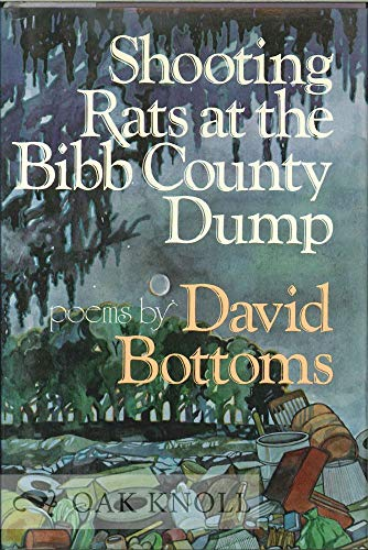 Shooting Rats at the Bibb County Dump: Bottoms, David