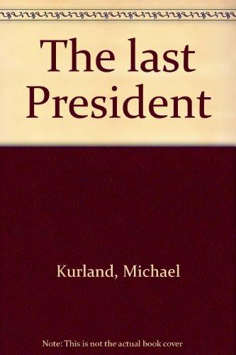 9780688036102: The last President