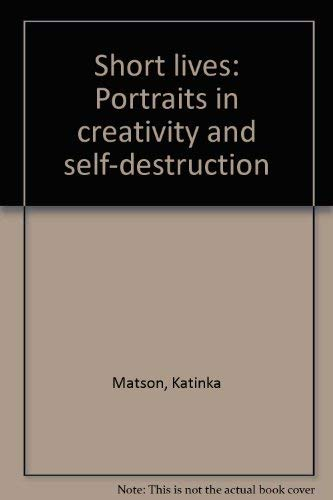 9780688036140: Short lives: Portraits in creativity and self-destruction
