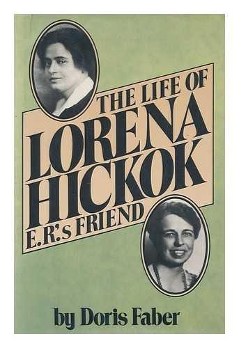 9780688036317: Life of Lorena Hickok E. R.'s Friend