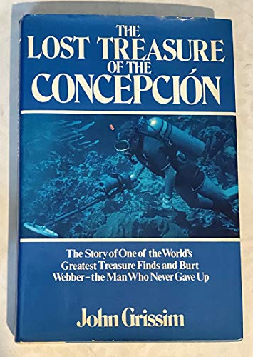 9780688036355: The Lost Treasure of the Concepcion: The Story of One of the World's Greatest Treasure Finds and Burt Webber, the Man Who Never Gave Up (1st Edition)