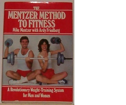 9780688036362: The Mentzer Method to Fitness: A Revolutionary Weight-Training System for Men and Women