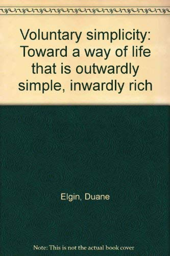 9780688036478: Voluntary simplicity: Toward a way of life that is outwardly simple, inwardly rich