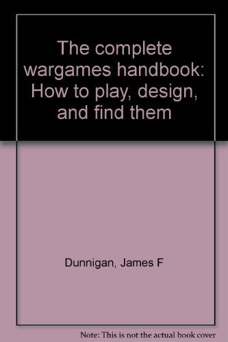 9780688036492: The complete wargames handbook: How to play, design, and find them