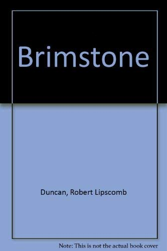 Brimstone: Duncan, Robert Lipscomb