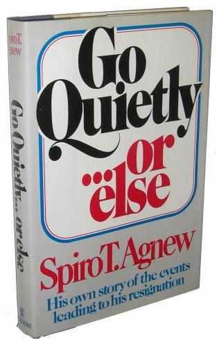 Go Quietly...or Else: Agnew, Spiro T