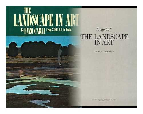 9780688036782: The Landscape in Art / Enzo Carli ; Edited by Mia Cinotti ; [Translated from the Italian by Mary Fitton]