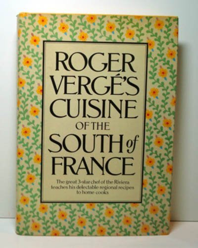 Roger Verge's Cuisine of the South of France (English and French Edition) (0688036848) by Roger Verge