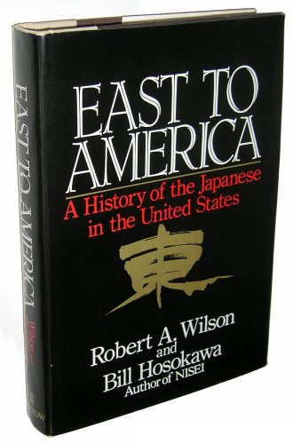 9780688036959: East to America: A History of the Japanese in the United States
