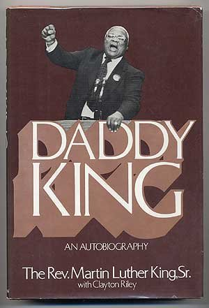 Daddy King: An Autobiography: Martin Luther King